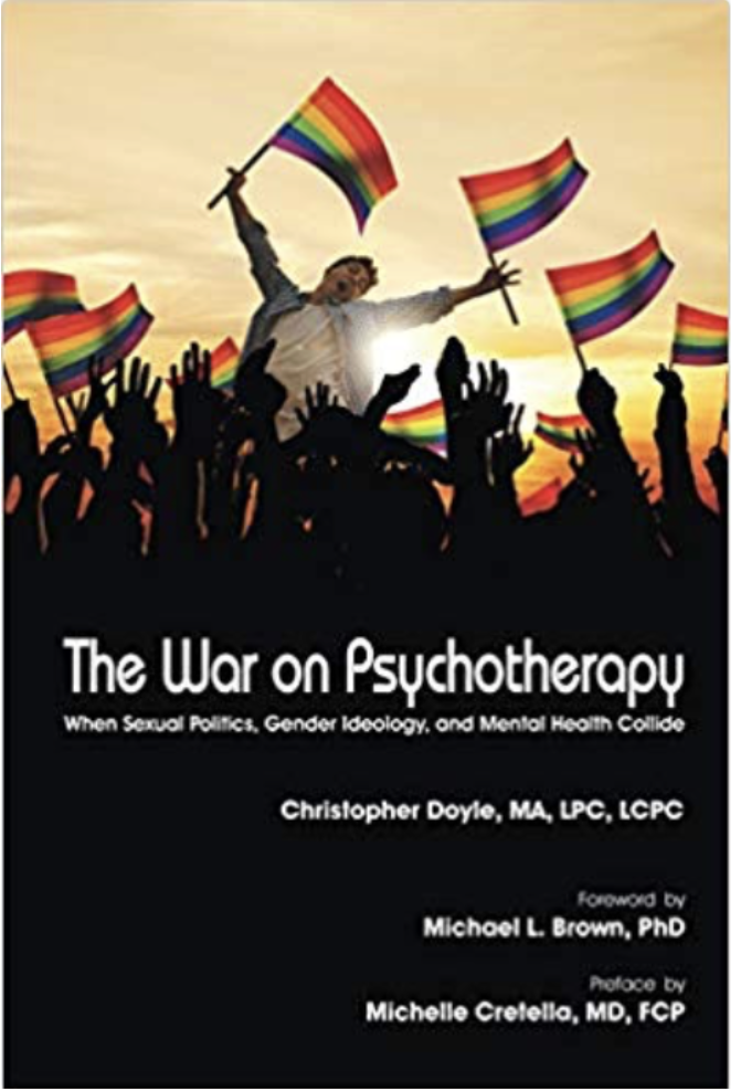 he War on Psychotherapy: When Sexual Politics, Gender Identity, and Mental Health Collide