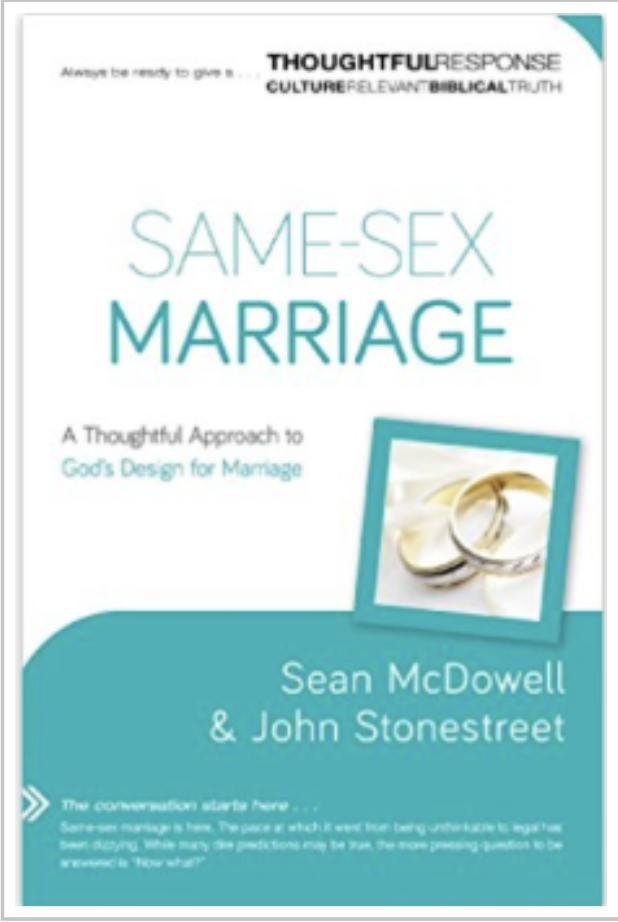 Same-Sex Marriage: A Thoughtful Approach to God's Design for Marriage (A Thoughtful Response Series)