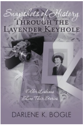 Snapshots of History through the Lavender Keyhole: Older Lesbians Share Their Stories